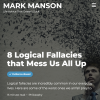 8 Logical Fallacies that Mess Us All Up