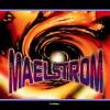 Maelstrom 3.0