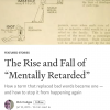 "The Rise and Fall of ""Mentally Retarded"""