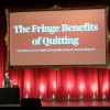 The Fringe Benefits of Quitting